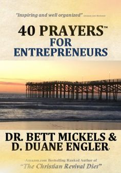 40 Prayers for Entrepreneurs (40 Prayers Series) by D. Duane Engler