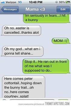 hahahaha, i like this mom. Happy Easter everyone :)