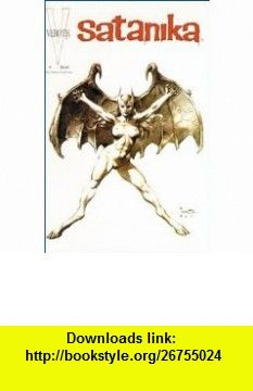 Satanika #0 Glenn Danzig, Frank Frazetta, Simon Bisley, Wingbird, Jae Lee ,   ,  , ASIN: B001O4M55Y , tutorials , pdf , ebook , torrent , downloads , rapidshare , filesonic , hotfile , megaupload , fileserve