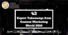 Mine? Qualtity vs. Quantity. 43 Marketers Share Their Top Takeaways from Content Marketing World 2016: