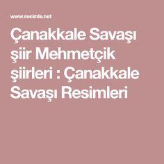 Çanakkale Savaşı şiir Mehmetçik şiirleri : Çanakkale Savaşı Resimleri