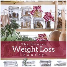 Organize Your Pantry for Weight Loss! #weightloss #healthyliving #skinnyms