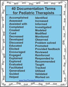 Your Therapy Source: 40 Documentation Terms for Pediatric Therapy. Pinned by SOS Inc. Resources. Follow all our boards at pinterest.com/sostherapy/ for therapy resources.