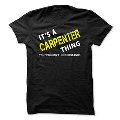 It is a CARPENTER Thing Tee - #teacher gift #grandma gift. BUY TODAY AND SAVE => https://www.sunfrog.com/No-Category/It-is-a-CARPENTER-Thing-Tee-Black.html?68278