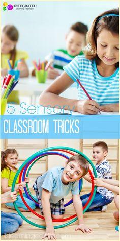 5 Classroom Sensory Tricks for Your Child | ilslearningcorner.com #sensoryprocessing