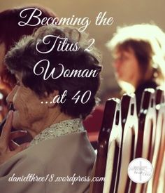 Becoming the Titus 2 Woman. Christian Women, Christian Faith, Titus 2 Woman, Godly Woman, Godly Wife, Virtuous Woman, Girls Bible, Get Closer To God, Pastors Wife