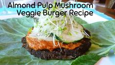 From Kibby at Kibby's Blended Life, this mushroom veggie burger recipe uses left over almond pulp, is full of veggies and tastes amazing!