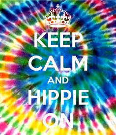 ☮ American Hippie Art Quotes ~ Keep calm .. Tie Dye