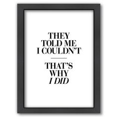 Americanflat ''They Told Me I Couldn't That's Why I Did'' Framed Wall Art, Multicolor