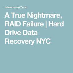 A True Nightmare, RAID Failure | Hard Drive Data Recovery NYC
