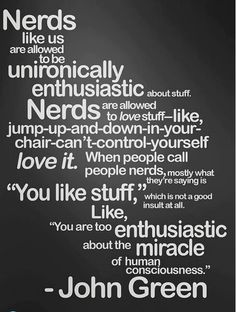 "Next time someone calls me a nerd I'll say ""thanks"""