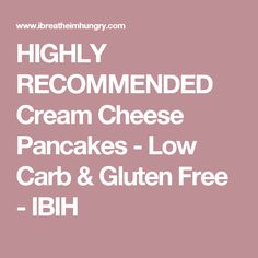 HIGHLY RECOMMENDED Cream Cheese Pancakes - Low Carb & Gluten Free - IBIH