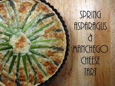 Colleens Kitchen: Spring Asparagus & Manchego Cheese Tart