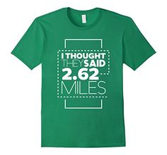 Men's I Thought They Said 2.62 Miles Funny Marathon Run T…