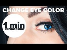 How to Change Eye Color in 1 Minute in Photoshop! - YouTube