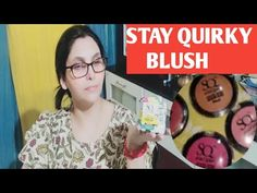 Stay Quirky Cheeky Blush/ Newly Launched / All 5 Shades / Review & Swatches / Review By Chhabi - YouTube
