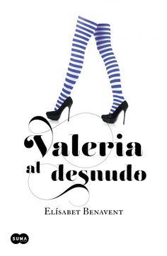 Valeria al desnudo - Elísabet Benavent