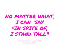 In spite of.......I stand tall! Yes! Power! #women #quotes #lifecoach #beauty #womenleaders