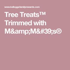 Tree Treats™ Trimmed with M&M's®