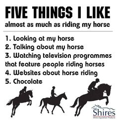 So true, but chocolate or any food would never measure up to riding horses or anything about horses :)