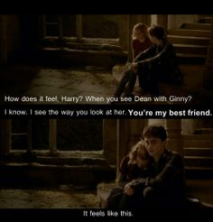 I love this. It's a great example of Harry and Hermione's friendship, but you also get to see Harry's feelings for Ginny, and Hermione's for Ron.
