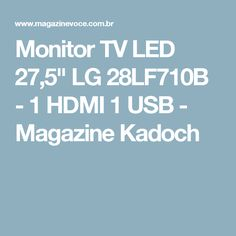"Monitor TV LED 27,5"" LG 28LF710B - 1 HDMI 1 USB - Magazine Kadoch"