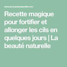 Magic recipe to strengthen and lengthen eyelashes in a few days Magic Recipe, Self Help, Mascara, Eyelashes, Beauty Hacks, Beauty Tips, Health Fitness, Hair Beauty, Recipes