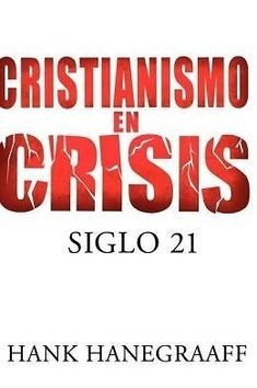 CRISTIANISMO EN CRISIS SIGLO 21  HANK HANEGRAAFF          SIGMARLIBROS
