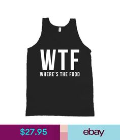 T-Shirts Wtf Wheres The Food Bella + Canvas Tank Top Funny Shirt All Sizes & #ebay #Fashion