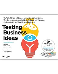 Testing Business Ideas: A Field Guide for Rapid Experimentation - Best Sellin Books New Business Ideas, Home Based Business, Starting A Business, Business Planning, Business Money, Experiment, Value Proposition Canvas, Small Business Entrepreneurship, Business Model Canvas