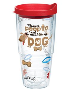 You've never met a dog you didn't like. Can't say the same about people?  Tervis