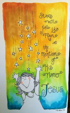 Stars will fall like rain at the mention of His name. The Bible actually says that stars will fall to earth but heaven will not be shaken, but I love the idea of stars linked to Jesus, starting with the star over Bethlehem. Scripture Art, Bible Art, Bible Scriptures, Bible Quotes, Bibel Journal, Illustrated Faith, Spiritual Inspiration, Christian Quotes, Christian Faith