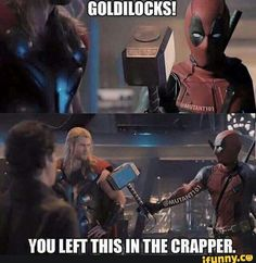 DEADPOOL IS WORTHY!