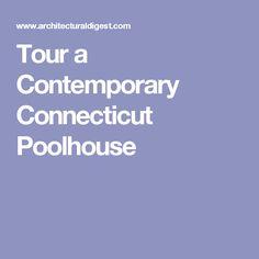 Tour a Contemporary Connecticut Poolhouse