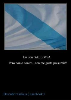 Eu son galego. Galicia. Little River, Conte, Memes, Celtic, Language, Humor, Sayings, Quotes, Wall
