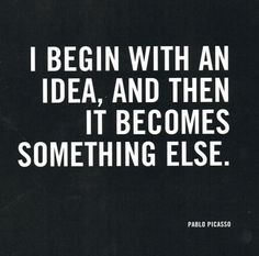 Picasso...yet the perfect description if my mind!