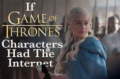 "If The Characters Of ""Game Of Thrones"" Had The Internet"