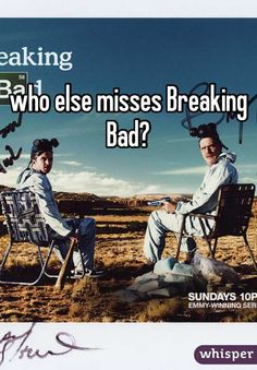 who else misses Breaking Bad?
