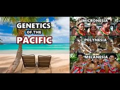 Genetic History of the Pacific Islands: Melanesia, Micronesia and Polynesia