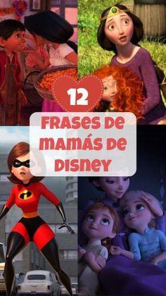 12 Frases Amorosas de Mamás de Disney