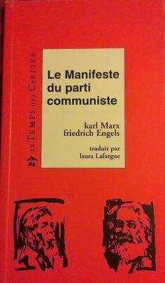 MARX, Karl; ENGELS, Friedrich. Le Manifeste du parti communiste. Traduit de l'allemand per Laura Lafargue. Pantin (Francia): Le Temps des Cerises, 1995. 77 p.