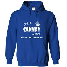 Its a CANADY Thing, You Wouldnt Understand! - wholesale t shirts #denim shirts #cool hoodie