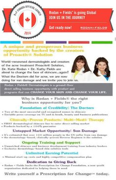 "My business is expanding across the border in January 2014. I am looking for Canadian business partners to help launch the Canadian market. Who do you know that would love to be part of the First International Expansion? YOU can be part of this global company! Rodan and Fields - ""Changing Skin, Changing Lives"" LET'S LAUNCH CANADA TOGETHER!"