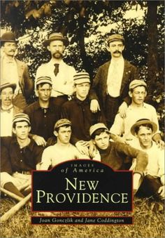 Images of America: New Providence. This book can be checked out at NPML or purchased from the New Providence Historical Society. New Providence, Historical Society, Historian, New Jersey, The Neighbourhood, The Past, Author, America, Reading