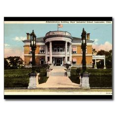 old pictures of lancaster ohio  | Boys Industrial School, Lancaster, Ohio Vintage Postcards from Zazzle ...
