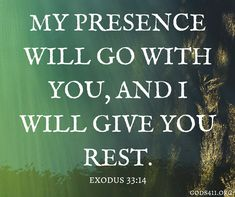 My presence will go with you, Andi will give you rest | Exodus 33:14 | Bible Verses