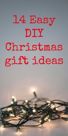 14 Easy DIY Christmas gift ideas. These take little preparation and time. They are quick and simple for anyone to do!