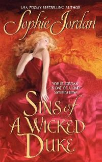 Sins Of A Wicked Duke by Sophie Jordan. I read this because the heroine dressed as a footman in the story. Love a good gender bender.