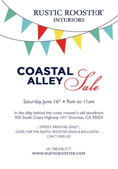 """Hello! On June 16th from 9:00 am to 11:00 am we're having our Coastal """"alley"""" SALE! We will be selling furniture {painted and unpainted} and fun finds for the home and garden! Grab your Starbucks coffee and come by to shop... Bring a friend! No joke we are in the alley behind the old rustic rooster storefront {930 S. Coast Highway 101 - Encinitas, CA 92024}. Please share and tell all... xoxo Alexandra"""
