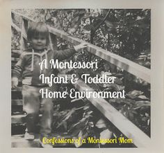 A Montessori Infant and Toddler Home Environment {Confessions of a Montessori Mom}